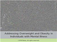 Addressing Overweight and Obesity in Individuals with Mental Illness