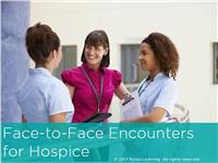 Face-to-Face Encounters for Hospice