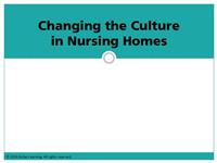 Changing the Culture in Long Term Care