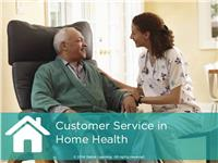 Customer Service in Home Health