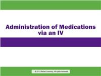 Rapid Review: Administration of Medications via an IV
