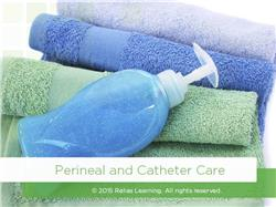 Perineal and Catheter Care